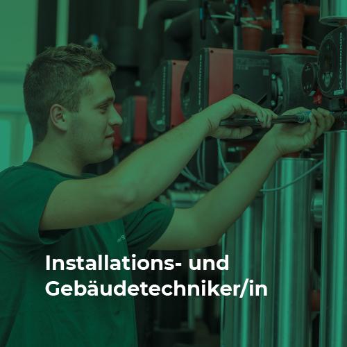 Installations- und Gebäudtechnik