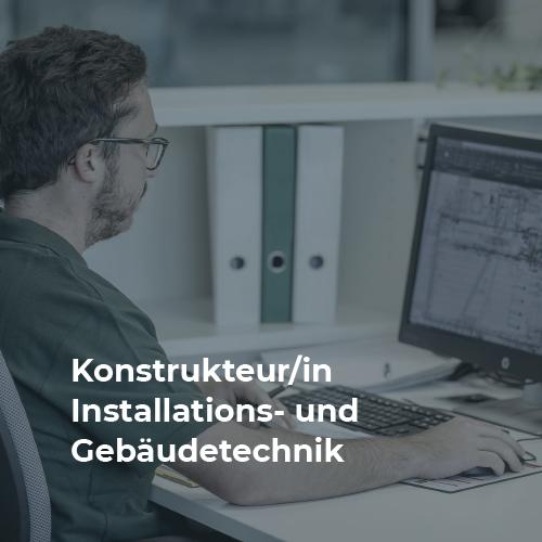 Konstrukteur Installations- und Gebäudetechnik